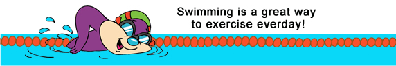 Swimming is a great way to exercise everday!